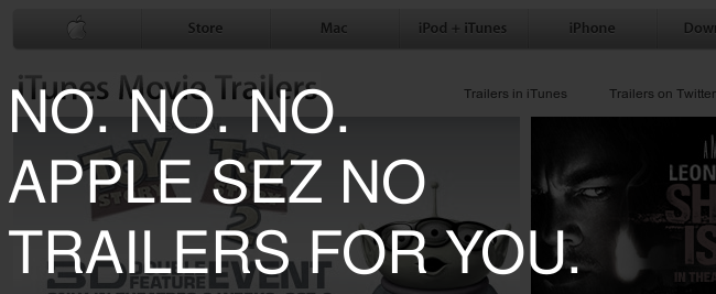 Apple sez no trailers for you.